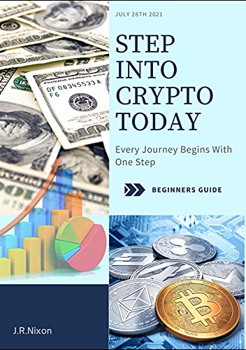 STEP INTO CRYPTO TODAY: Every Journey Begins With One Step (English Edition)
