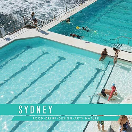 Sydney: Food, Drink, Design, Arts, Nature (English Edition)