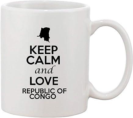Keep Calm And Love Republic Of Congo Country Patriotic Ceramic White Coffee Mug 11 OZ