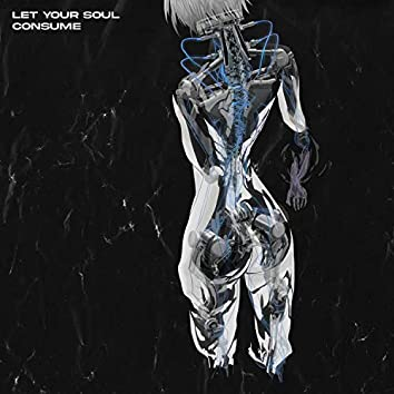 LET YOUR SOUL CONSUME