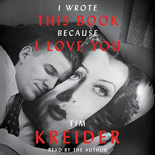 I Wrote This Book Because I Love You     Essays              By:                                                                                                                                 Tim Kreider                               Narrated by:                                                                                                                                 Tim Kreider                      Length: 6 hrs and 14 mins     105 ratings     Overall 4.6