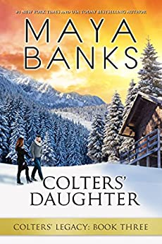 [Maya Banks]のColters' Daughter (Colters' Legacy Book 3) (English Edition)