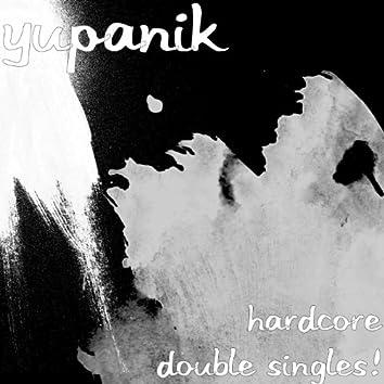 Hardcore Double Singles!