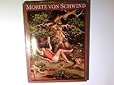 Moritz von Schwind - Gerhard Pommeranz-Liedtke