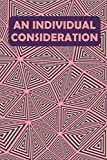 AN INDIVIDUAL CONSIDERATION: A Day and Night Reflection Habit Journal For Moods (90 Days) (Inner World) : Track 4 Months of Daily Tasks, Habits, Water, and Sleep