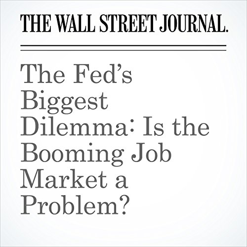 The Fed's Biggest Dilemma: Is the Booming Job Market a Problem? copertina