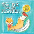 The Fox and the Feather: A children's book for the grieving heart