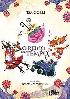 O Reino do tempo: Brasil por [Isa Colli]
