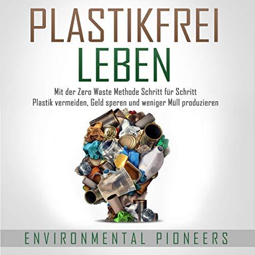 Plastikfrei Leben [Living Plastic-Free] audiobook cover art