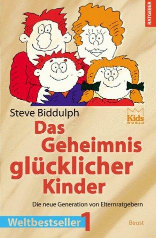 Das Geheimnis glücklicher Kinder.(Paperback)