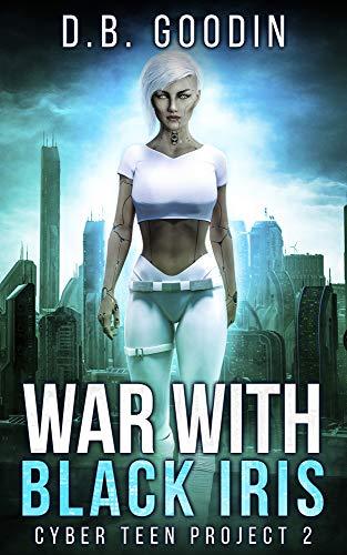 War With Black Iris by D. B. Goodin