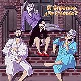 El Orgasmo, ¿Pa Cuando? (feat. Chetta, E & Ralphy P) [Explicit]