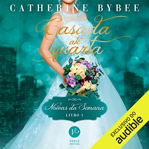 Casada até quarta - Noivas da semana 1 [Wife by Wednesday - Weekday Brides 1] audiobook cover art