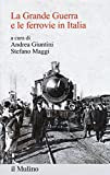 La Grande Guerra e le ferrovie in Italia
