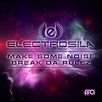 Break Da Rulez / Make Some Noise