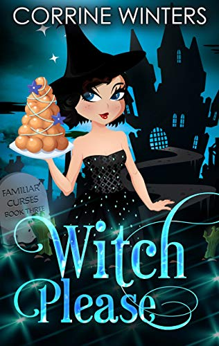 Witch Please (Familiar Curses Mysteries Book 3) by [Corrine Winters]
