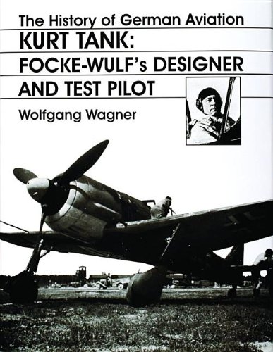 The History of German Aviation: Kurt Tank: Focke-Wulf