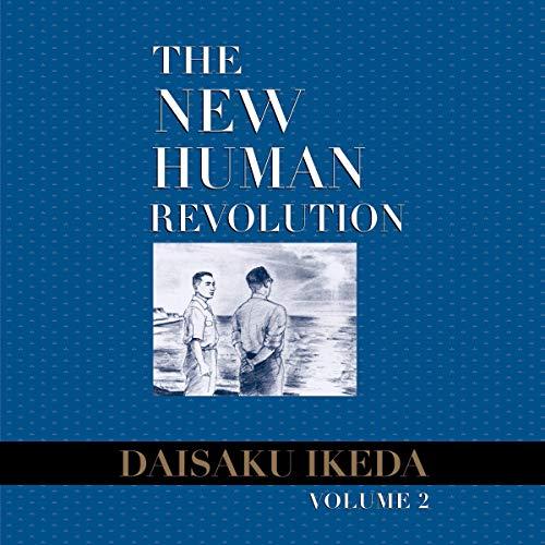 The New Human Revolution, Vol. 2 Audiobook By Daisaku Ikeda cover art