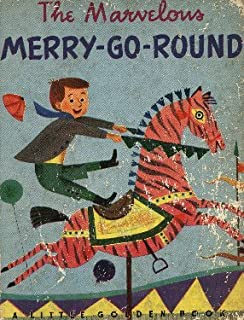 The Marvelous Merry-Go-Round (A Little Golden Book)