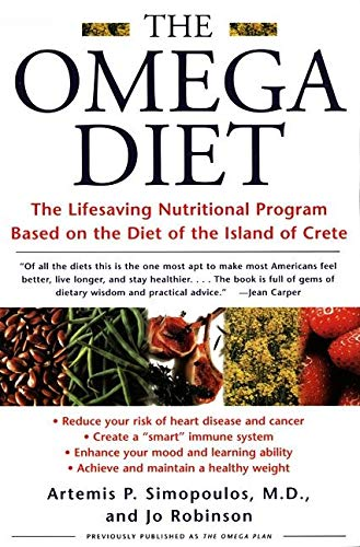 The Omega Diet: The Lifesaving Nutritional Program Based on the Best of the Mediterranean Diets: The Lifesaving Nutritional Program Based on the Diet of the Island of Crete