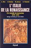 L'Italie de la Renaissance : Un monde en mutation (1378-1494)