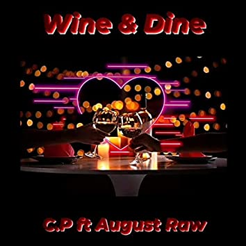 Wine & Dine (feat. August Raw)