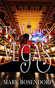 The Witches of Vegas by [Mark Rosendorf]