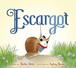 Escargot by [Dashka Slater, Sydney Hanson]