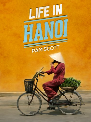Life in Hanoi (English Edition) eBook: Scott, Pam: Amazon.es ...