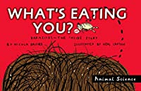 What's Eating You?: Parasites -- The Inside Story (Animal Science)