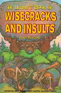 The Ultimate Book of Wisecracks and Insults