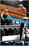 Técnica de Ejercicios de Fuerza y Rutinas de Entrenamiento (ILUSTRADO): TOMO I - EDICIÓN PECTORALES