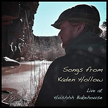 Songs from Kaden Hollow: Live at Hushhh Bakehouse