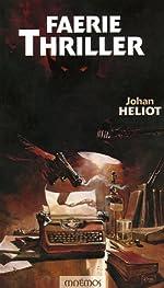 Faerie Thriller de Johan Heliot