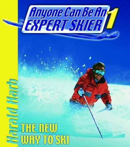 Anyone Can Be an Expert Skier: The New Way to Ski, For Beginner and Intermediate Skiers