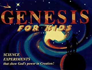 Genesis for Kids: Science Experiments That Show God's Power in Creation!