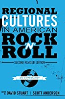 Regional Cultures in American Rock 'n' Roll: An Anthology