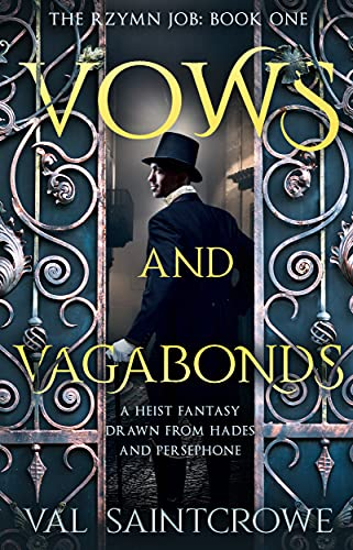Vows and Vagabonds: a heist fantasy drawn from Hades and Persephone (The Rzymn Job Book 1)