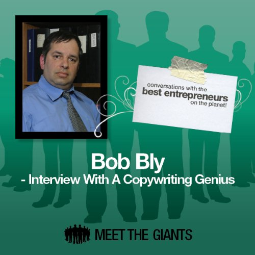 Bob Bly - Interview with a Copywriting Genius cover art