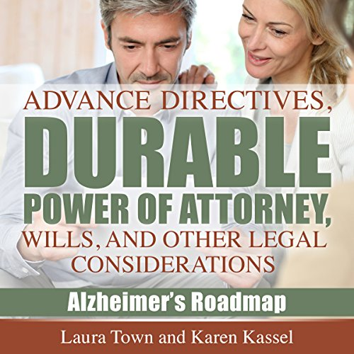 Advance Directives, Durable Power of Attorney, Wills, and Other Legal Considerations audiobook cover art