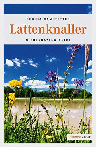 Lattenknaller (Niederbayern Krimi)