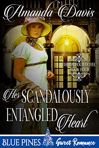 Her Scandalously Entangled Heart (The Balfour Hotel Book 4) (English Edition)