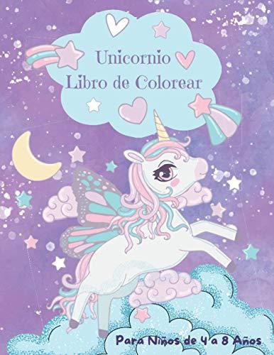 Unicornio Libro de Colorear para Niños de 4 a 8 años: Libro de Actividades para Niños y Niñas que son Fan de los Unicornios...