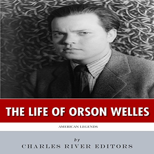 American Legends: The Life of Orson Welles audiobook cover art