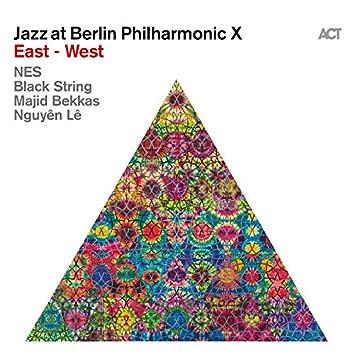 Jazz at Berlin Philharmonic X: East - West
