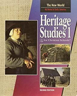 Heritage Studies 1 For Christian Schools: The New World: at Home in Early America