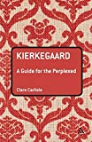 Kierkegaard: A Guide for the Perplexed (Guides for the Perplexed)