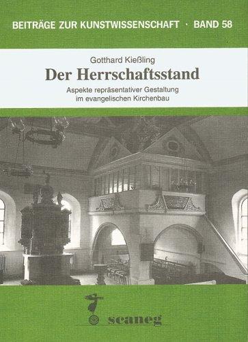Der Herrschaftsstand: Aspekte repräsentativer Gestaltung im evangelischen Kirchenbau (Beiträge zur Kunstwissenschaft (BZK))