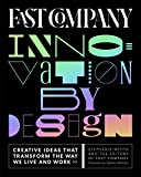 Fast Company Innovation by Design: Creative Ideas That Transform the Way We Live and Work (English Edition)