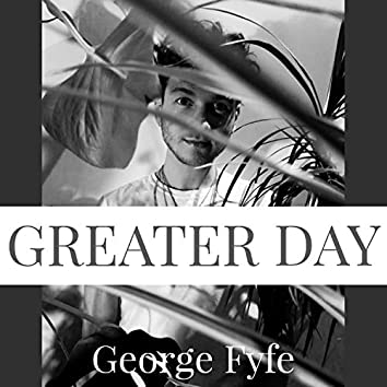 Greater Day